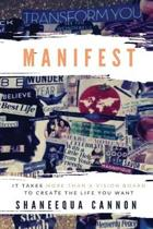 Manifest: It Takes More Than a Vision Board to Create the Life You Want