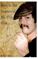 Born in the Summer of His 27th Year