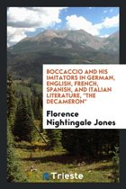 Boccaccio and His Imitators in German, English, French, Spanish, and Italian Literature, the Decameron