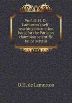 Prof. O. H. de Lamorton's Self-Teaching Instruction Book for the Parisian Champion Scientific Tailor System