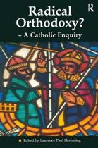 Radical Orthodoxy? - A Catholic Enquiry