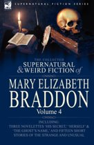 The Collected Supernatural and Weird Fiction of Mary Elizabeth Braddon