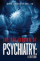 The Breakdown Of Psychiatry: A Critique