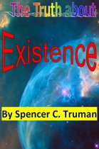 The Truth about Existence