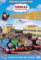 Thomas de Stoomlocomotief - Special: Attentie Alle Treinen!
