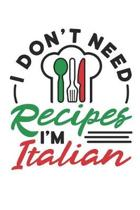 I Don't Need Recipes I'm Italian: Italian Journal, Blank Paperback Notebook, Italian Gifts, 150 pages, college lined