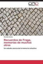 Recuerdos de Fraga, Memorias de Muchos Otros