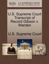 U.S. Supreme Court Transcript of Record Gibson V. Warden