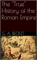 The ''True'' History of the Roman Empire