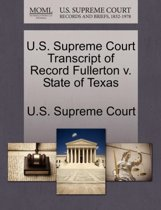 U.S. Supreme Court Transcript of Record Fullerton V. State of Texas