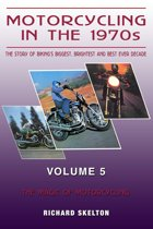 Motorcycling in the 1970s The story of biking's biggest, brightest and best ever decade Volume 5: