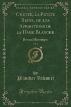 Odette, La Petite Reine, Ou Les Apparitions de la Dame Blanche, Vol. 2