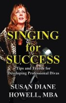 Singing for Success: Tips and Trends for Developing Professional Divas