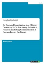 An Empirical Investigation Into Chinese Generation Y Car Purchasing Behavior