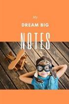 My Dream Big Notes