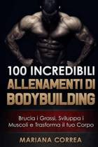 100 Incredibili Allenamenti Di Bodybuilding