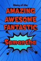 Diary of the Amazing Awesome Fantastic Samantha