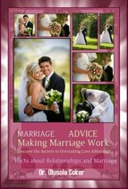 Marriage Advice: Making Marriage WorkDiscover the Secrets to Everlasting Love and Marriage: Facts about Relationship and Marriage