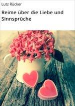 Reime über die Liebe und Sinnsprüche