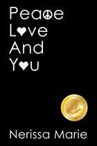 Peace, Love and You (A Spiritual Inspirational Self-Help Book about Self-Love, Spirituality, Self-Esteem and Meditation - Self Help books and Spiritual books on Meditation, Self Love, Self Esteem)