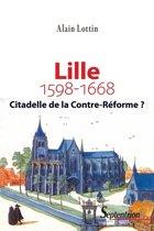 Lille, citadelle de la Contre-Réforme ? (1598-1668)