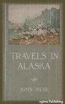 Travels in Alaska (Illustrated + Audiobook Download Link + Active TOC)
