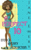 A Perfect 10: Erotica Mystery Collection, Vol. 3