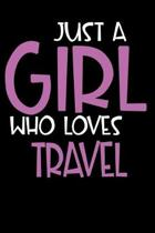 Just A Girl Who Loves Travel