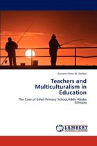 Teachers and Multiculturalism in Education