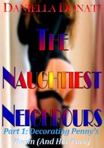 The Naughtiest Neighbours - Part One: Decorating Penny's Room (And Her Face...)