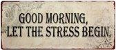Tekstbord: Good morgning, let the stress begin