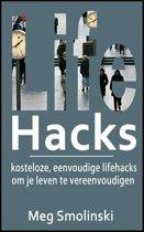 Lifehacks: kosteloze, eenvoudige lifehacks om je leven te vereenvoudigen