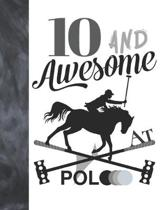 10 And Awesome At Polo: Sketchbook Gift For Polo Players - Horseback Ball & Mallet Sketchpad To Draw And Sketch In