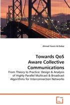 Towards Qos Aware Collective Communications