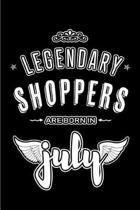 Legendary Shoppers are born in July