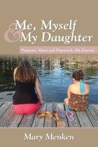 Me, Myself & My Daughter