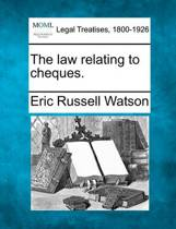 The Law Relating to Cheques.