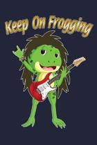 Keep On Frogging: Rock 'N' Roll Music Songwriting & Guitar Lined Jurnal