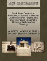 Frank Peter Doyle et al., Petitioner, V. Edward J. Brenner, Commissioner of Patents. U.S. Supreme Court Transcript of Record with Supporting Pleadings