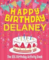 Happy Birthday Delaney - The Big Birthday Activity Book