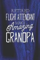 Retired Flight Attendant Make Amazing Grandpa: Family life Grandpa Dad Men love marriage friendship parenting wedding divorce Memory dating Journal Bl