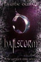 Hailstorm (Book II of the Winter Fire Series)