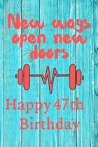 New Ways Open New Doors Happy 47th Birthday: This weekly meal planner & tracker makes for a great Birthday and New Years resolution gift for anyone tr