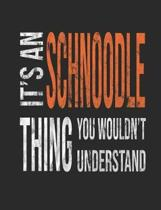 It's a Schnoodle Thing You Wouldn't Understand