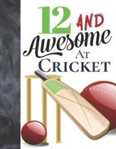 12 And Awesome At Cricket: Bat And Ball College Ruled Composition Writing School Notebook To Take Teachers Notes - Gift For Cricket Players