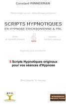 SCRIPTS HYPNOTIQUES EN HYPNOSE ERICKSONIENNE ET PNL N°4