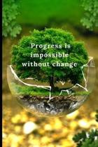 Progress is impossible without change: Lined Notebook Journal, 120 pages, A5 sized