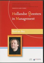Hollandse Meesters in Management / Rene ten Bos over management, strategie en filosofie (luisterboek)