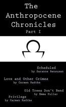 The Anthropocene Chronicles - Part I