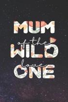 Mum Of The Wild Love One